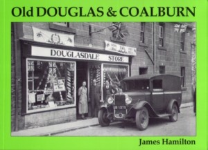 Cover of Jim Hamilton's book on Old Douglas and Coalburn